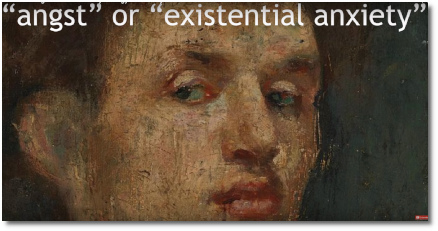 Angst or 'existential anxiety' (at t=2:35)