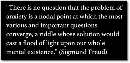 Freud says the problem of anxiety is a nodal point at which the most important questions converge.
