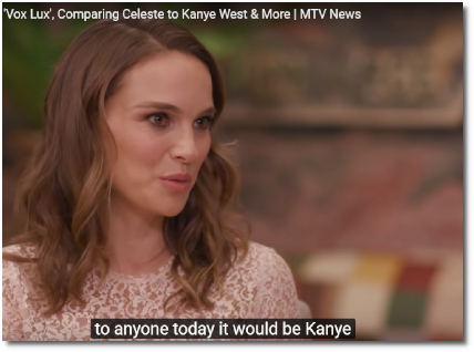 Natalie Portman says her character in Vox Lux compares best with/to Kanye (MTVNews, 21 Dec 2018)