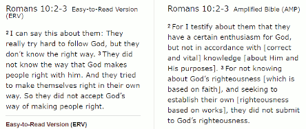 Paul writes that the religious people of his day had a zeal for God, but that they went about it the wrong way (self-righteous)