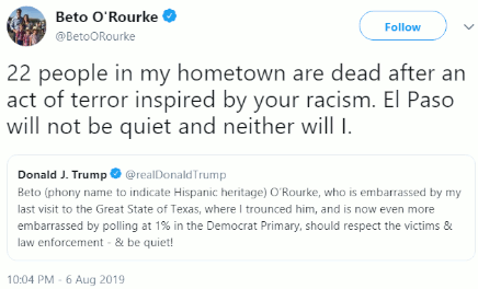 Beto O'Rourke tweet to Trump saying 22 people in my hometown are dead after an act of terror inspired by your racism. (6 Aug 2019)