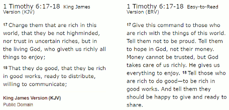 Scripture instructs the believer to charge then that are rich in the world not to trust in uncertain riches, and that they should be generous and willing to share (1 Tim 6:17-18)