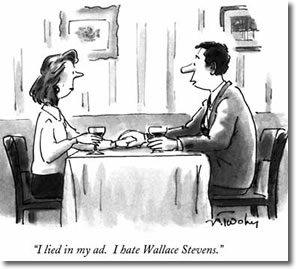 I lied in my ad. I hate Wallace Stevens.