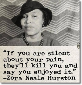 Zora Neale Hurston quote about the need to speak out about racial oppression