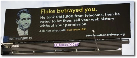 A billboard in Phoenix says that Jeff Flake took $185,000 of telecom money and then voted to sell out the privacy of the American people