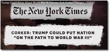 Trump could put the nation on the path to WWIII says Sen Corker
